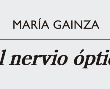 el nervio optico maria gainza